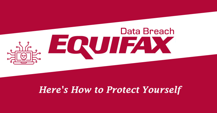 Equifax Data Breach: Steps You should Take to Protect Yourself