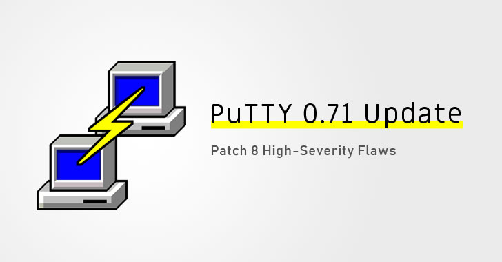 PuTTY Releases Important Software Update to Patch 8 High-Severity Flaws