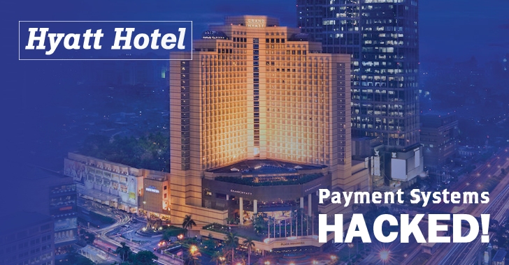 Hyatt Hotel Says Payment Systems Hacked with Credit-Card Stealing Malware