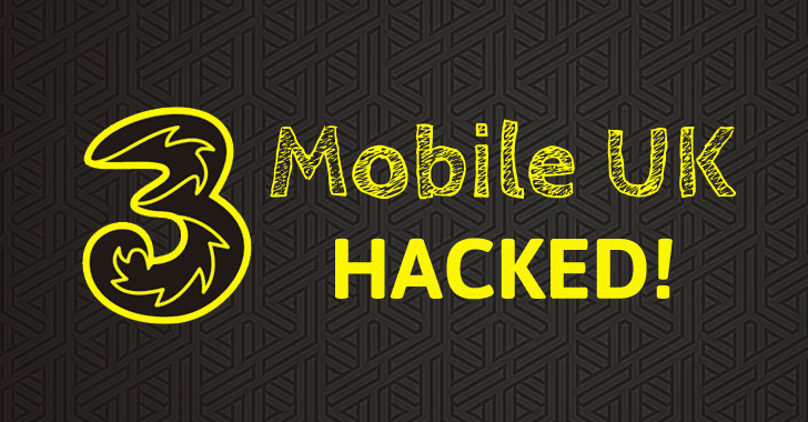 3 Mobile UK Hacked – 6 Million Customers' Private Data at risk