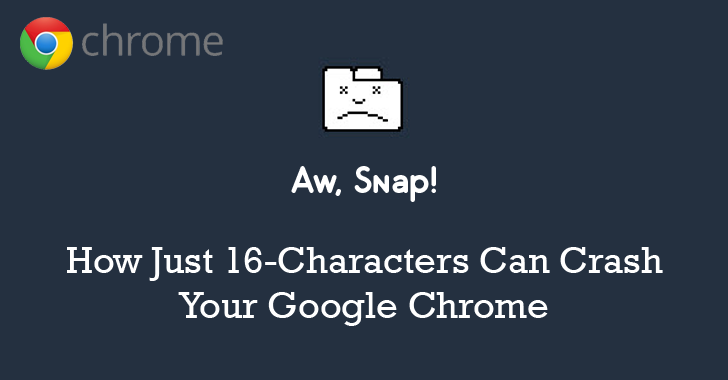 This 16-Character String can Crash Your Google Chrome