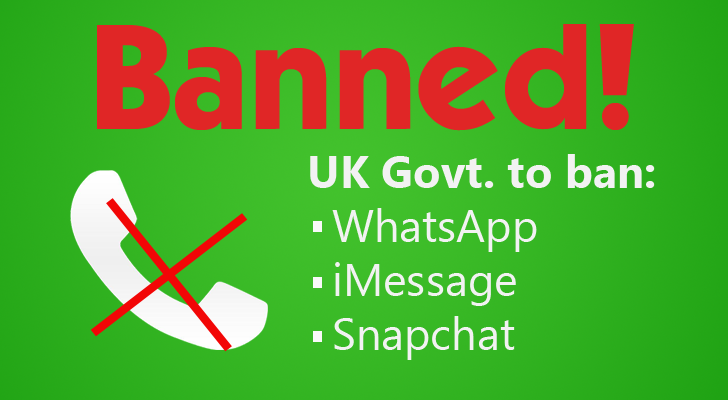UK to ban WhatsApp, iMessage and Snapchat Under New Laws