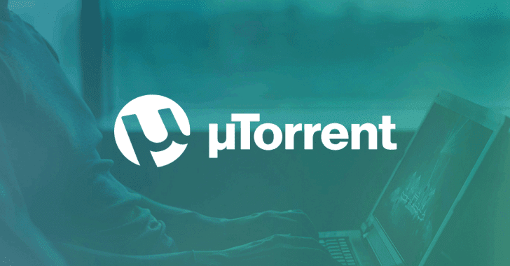 Flaw in Popular μTorrent Software Lets Hackers Control Your PC Remotely