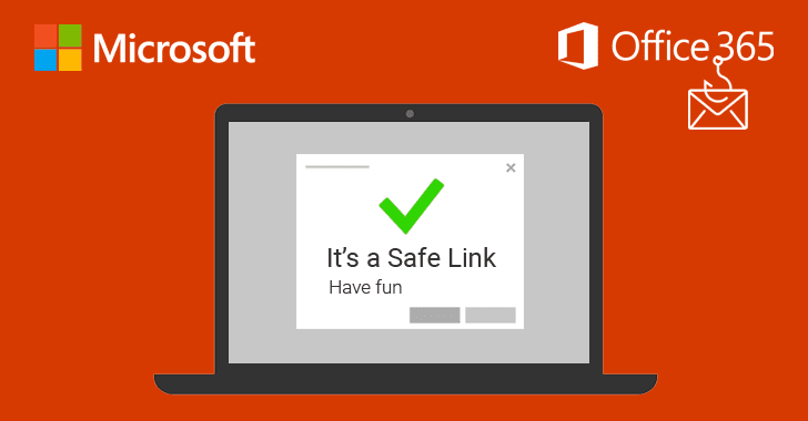 Hackers Found Using A New Way to Bypass Microsoft Office 365 Safe Links