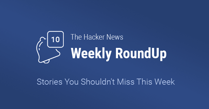 THN Weekly Roundup — 10 Most Important Stories You Shouldn't Miss