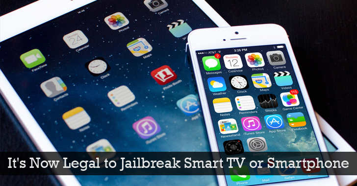It's Now Legal to Jailbreak Smart TV, Smartphone Or Tablet