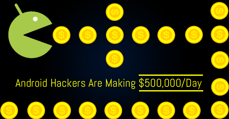 This Android Hacking Group is making $500,000 per day