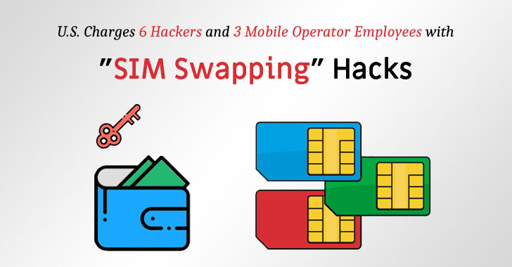 U.S. Charges 9 'SIM Swapping' Attackers For Stealing $2.5 Million