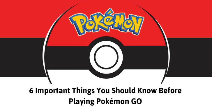 Pokémon GO — 6 Important Things You Should Know Before Playing this Game