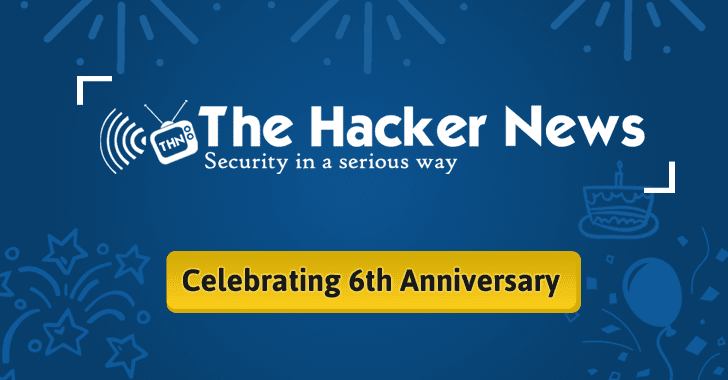 The Hacker News (THN) Celebrates 6th Anniversary Today