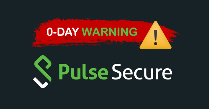 WARNING: Hackers Exploit Unpatched Pulse Secure 0-Day to Breach Organizations