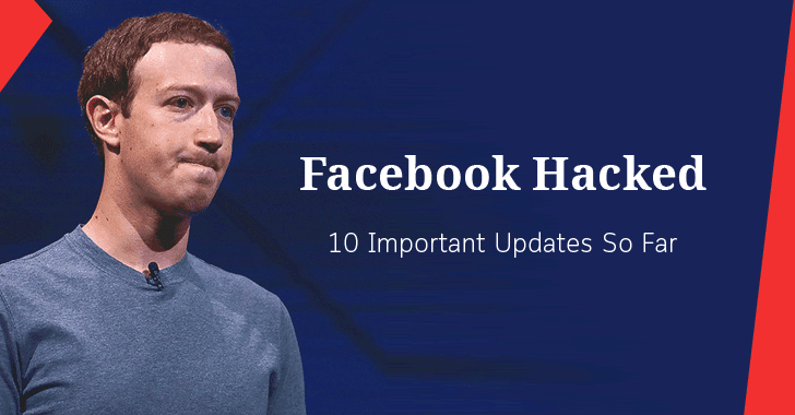 Facebook Hacked — 10 Important Updates You Need To Know About