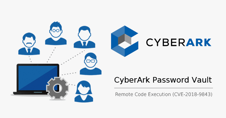 Critical Code Execution Flaw Found in CyberArk Enterprise Password Vault