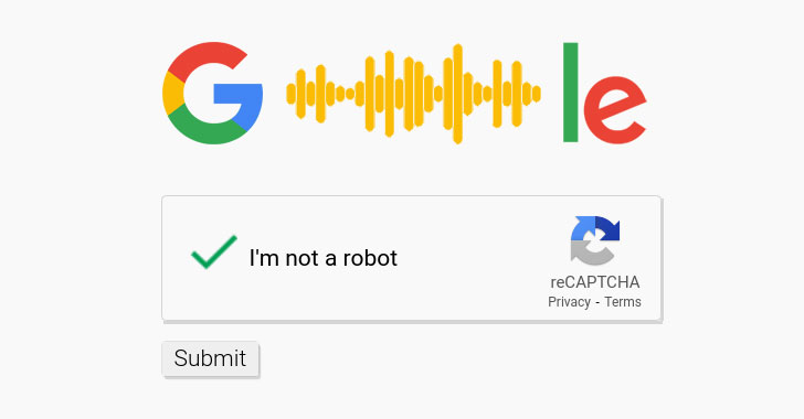 Google Speech-to-Text API Can Help Attackers Easily Bypass Google reCAPTCHA