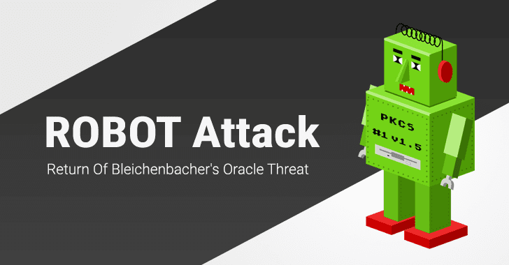 ROBOT Attack: 19-Year-Old Bleichenbacher Attack On Encrypted Web Reintroduced