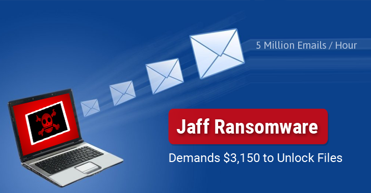 Botnet Sending 5 Million Emails Per Hour to Spread Jaff Ransomware
