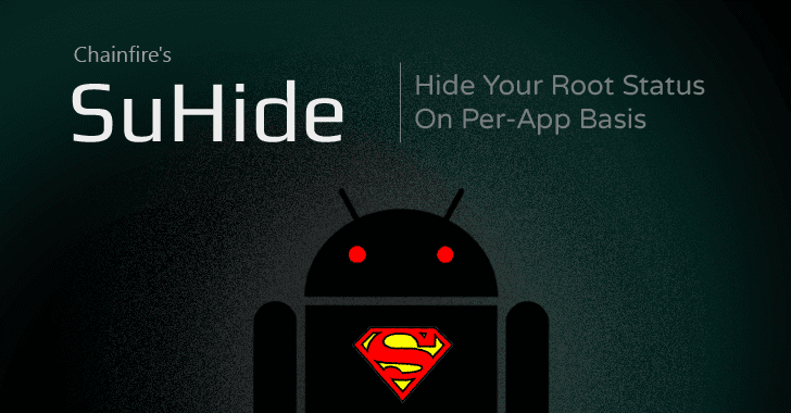 Chainfire's SuHide — Now You Can Hide Your Android Root Status On Per-App Basis