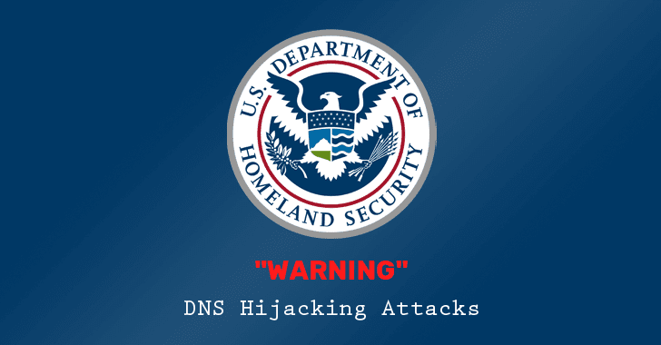 DHS Orders U.S. Federal Agencies to Audit DNS Security for Their Domains