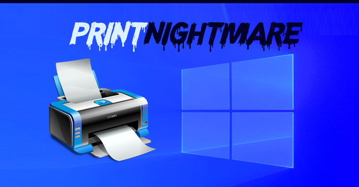"""Microsoft Warns of Critical """"PrintNightmare"""" Flaw Being Exploited in the Wild"""