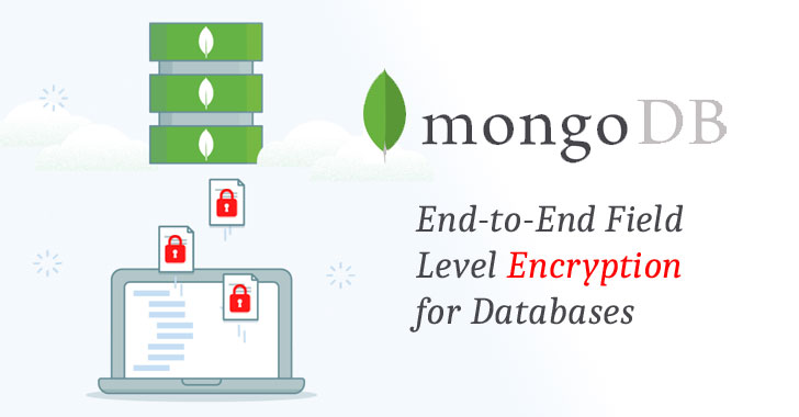 MongoDB 4.2 Introduces End-to-End Field Level Encryption for Databases