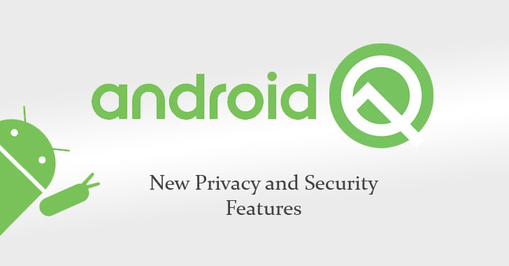 Android Q — Google Adds New Mobile Security and Privacy Features