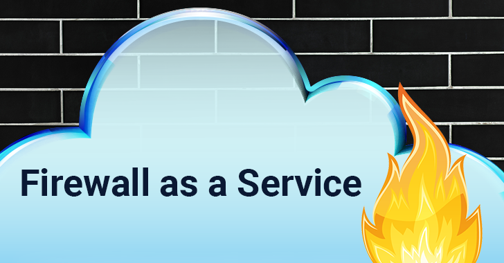What is the hype around Firewall as a Service?