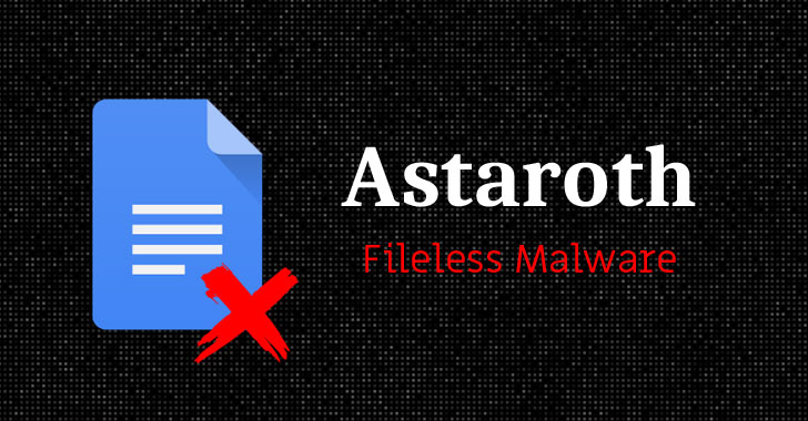 Watch Out! Microsoft Spotted Spike in Astaroth Fileless Malware Attacks