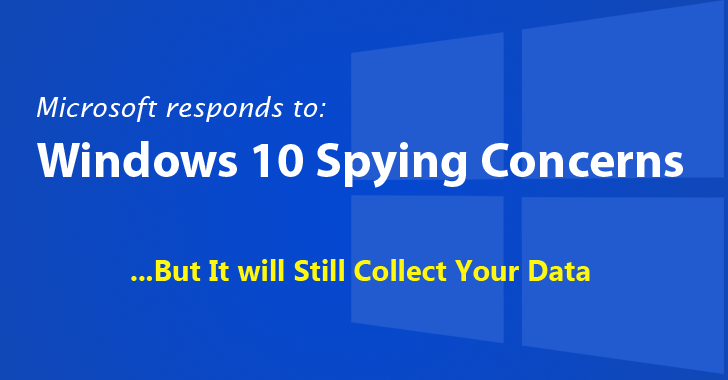 Microsoft Responds To Windows 10 Spying Concerns, But It will Still Collect Your Data
