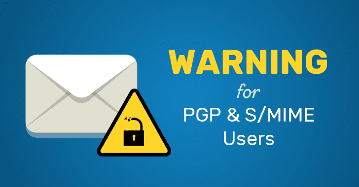 Critical Flaws in PGP and S/MIME Tools Can Reveal Encrypted Emails in Plaintext