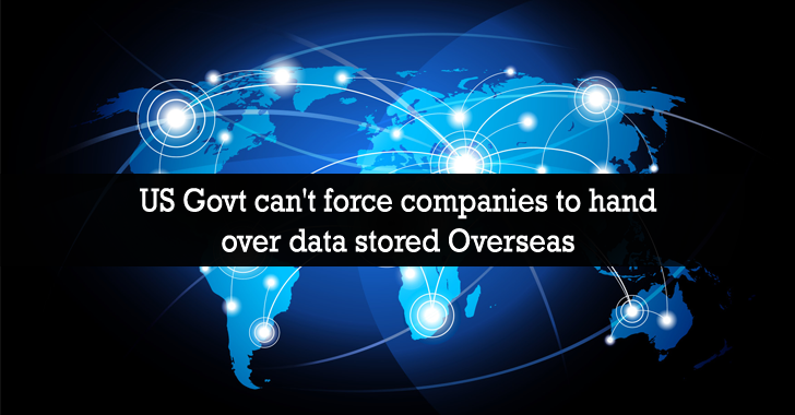 Microsoft Wins! Govt Can't Force Tech Companies to Hand Over Data Stored Overseas
