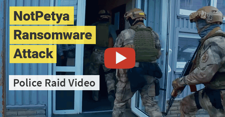 [Video] Ukrainian Police Seize Servers of Software Firm Linked to NotPetya Cyberattack