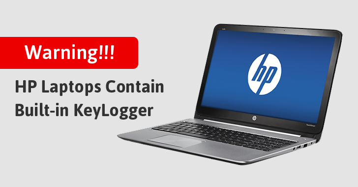 Beware! Built-in Keylogger Discovered In Several HP Laptop Models