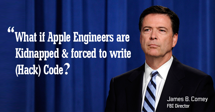 "FBI Director — ""What If Apple Engineers are Kidnapped and Forced to Write (Exploit) Code?"""