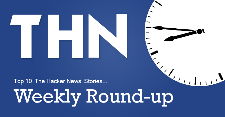 Weekly Roundup — Top 10 Hacking News Stories You Shouldn't Miss