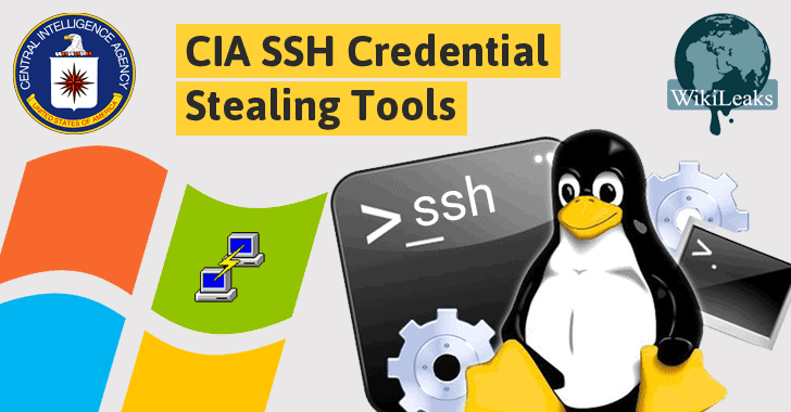 Wikileaks Unveils CIA Implants that Steal SSH Credentials from Windows & Linux PCs