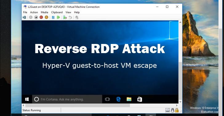 Reverse RDP Attack Also Enables Guest-to-Host Escape in Microsoft Hyper-V