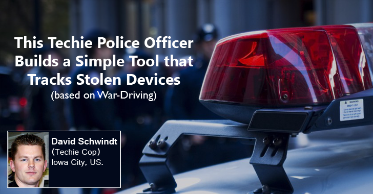Techie Police Officer Builds a Sniffing Tool to Track Stolen Devices (based on War-Driving)