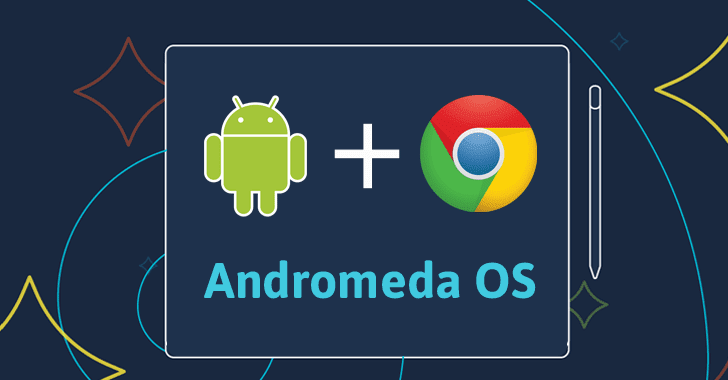 Google to Launch 'Andromeda OS' — An Android-Chrome OS Hybrid