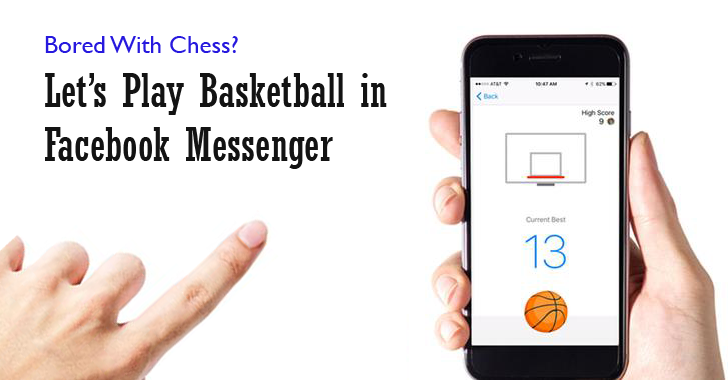 Bored With Chess? Here's How To Play Basketball in Facebook Messenger