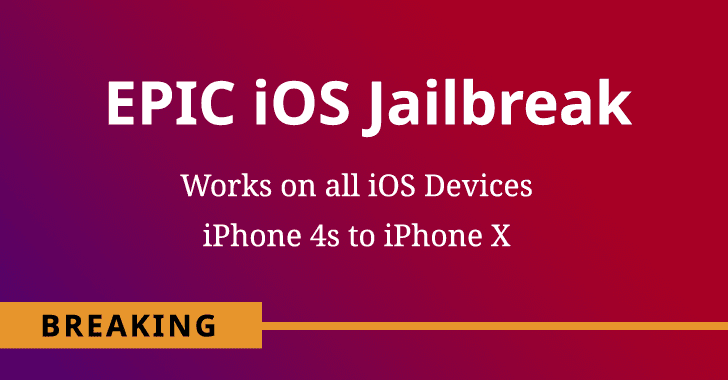 Hacker Releases 'Unpatchable' Jailbreak For All iOS Devices, iPhone 4s to iPhone X