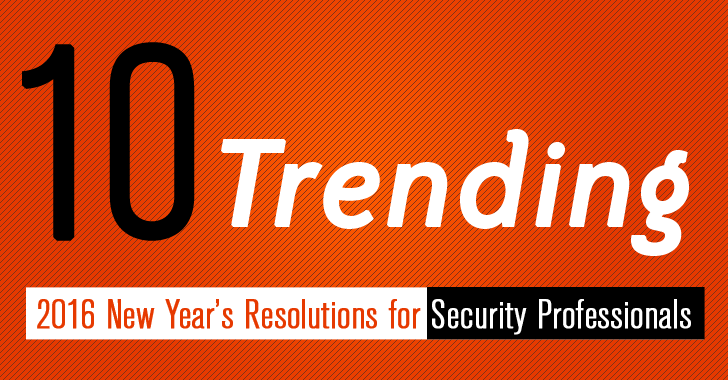 Top 10 — 2016 New Year's Resolutions for Cyber Security Professionals